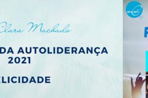 II JORNADA DA AUTOLIDERANÇA – FOCO NA FELICIDADE, A ARTE DE SER FELIZ!
